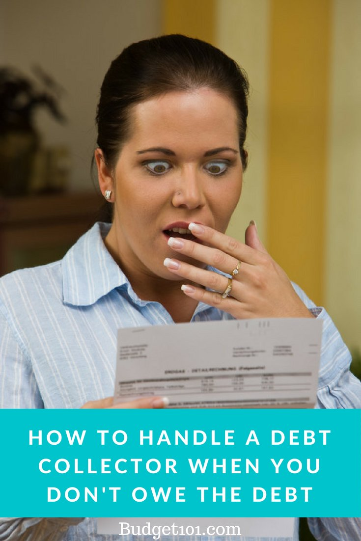 How to deal with a debt collector when you don't actually owe the debt they claim #DebtRelief #Budget101 #DigoutofDebt