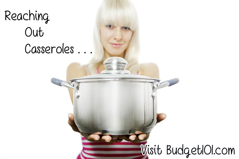 Reaching Out Casseroles- How to help family or friends in need