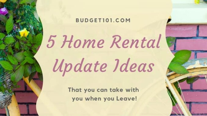 5 home rental updates you can take with you
