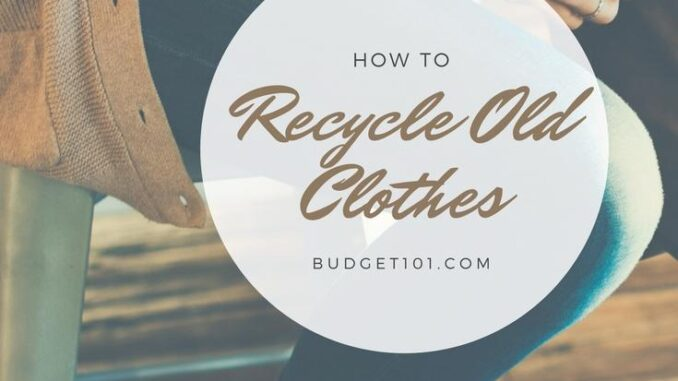 recycle old clothes