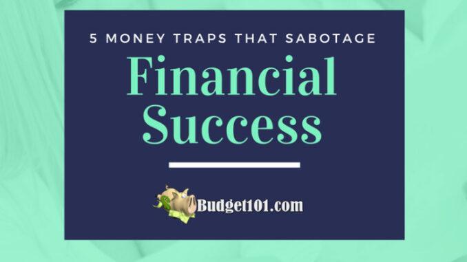 money traps that sabotage financial success