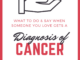 what to do say when someone you love is diagnosed with cancer