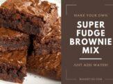 Super Fudge Brownie Mix (Just add Water!)