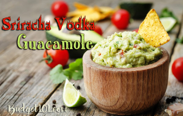 sriracha vodka guacamole