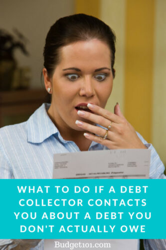what to do if a debt collector contacts you about a debt you dont owe