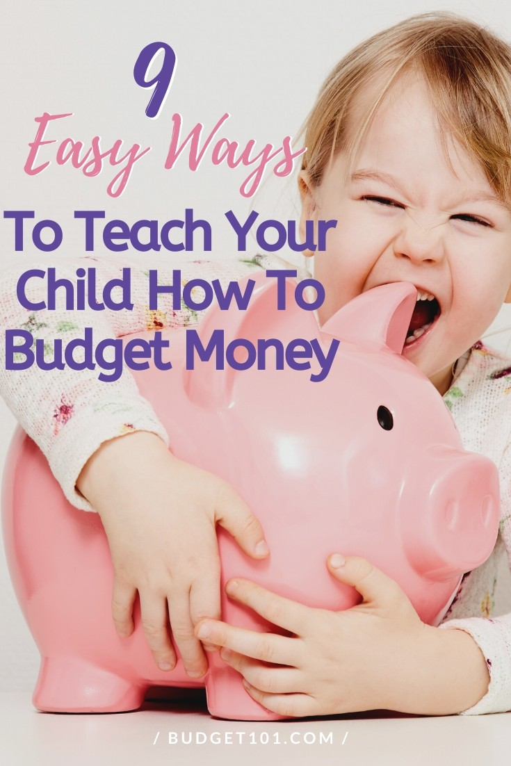 9 Ways to Teach Your Child How To Budget Money