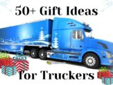 50+ Awesome Gift Ideas for Truckers