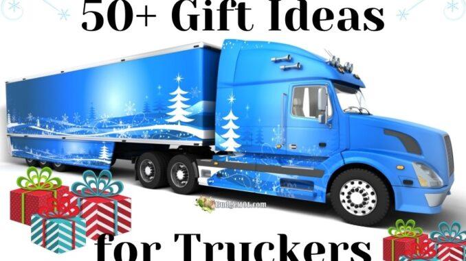 b101 trucker gift ideas