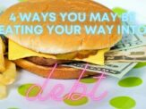 4 Ways you May be Eating your Way into Debt