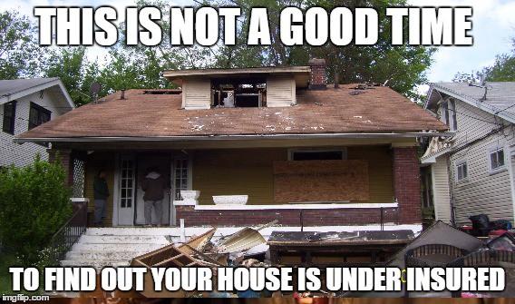 dont be underinsured home insurance meme